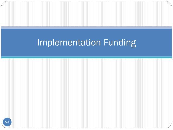Implementation Funding