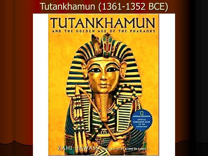 Tutankhamun (1361-1352 BCE)