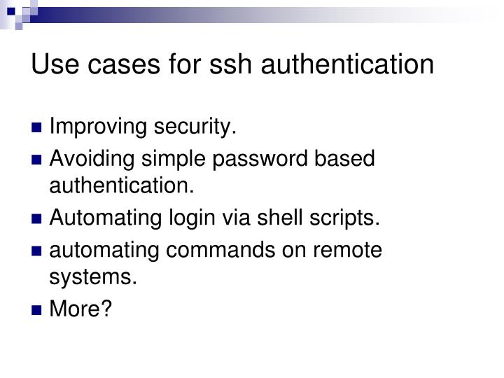 Use cases for ssh authentication