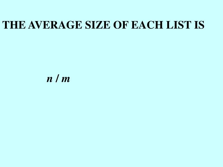 THE AVERAGE SIZE OF EACH LIST IS