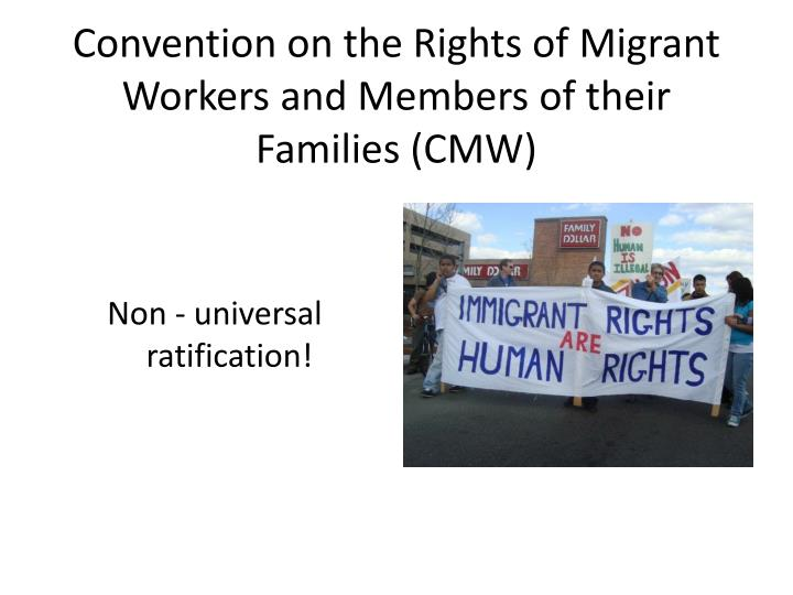 Convention on the Rights of Migrant Workers and Members of their Families (CMW)