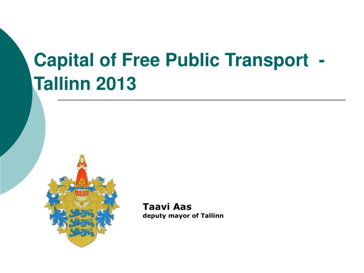 capital of free public transport tallinn 2013 n.
