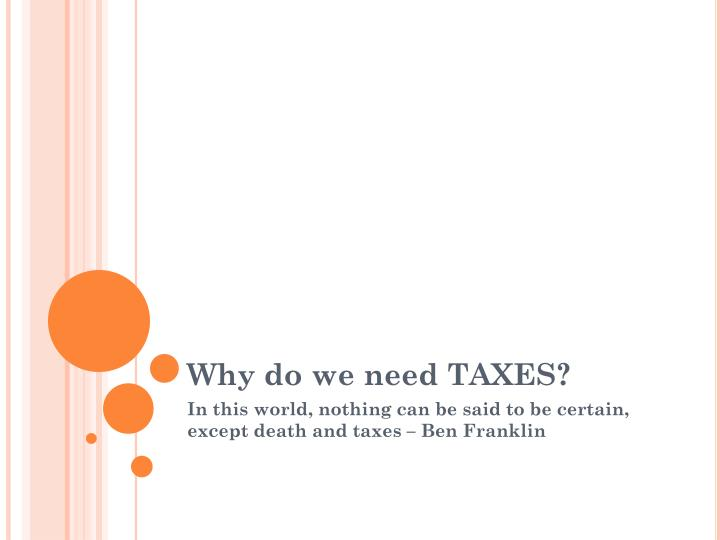 why do we need taxes n.