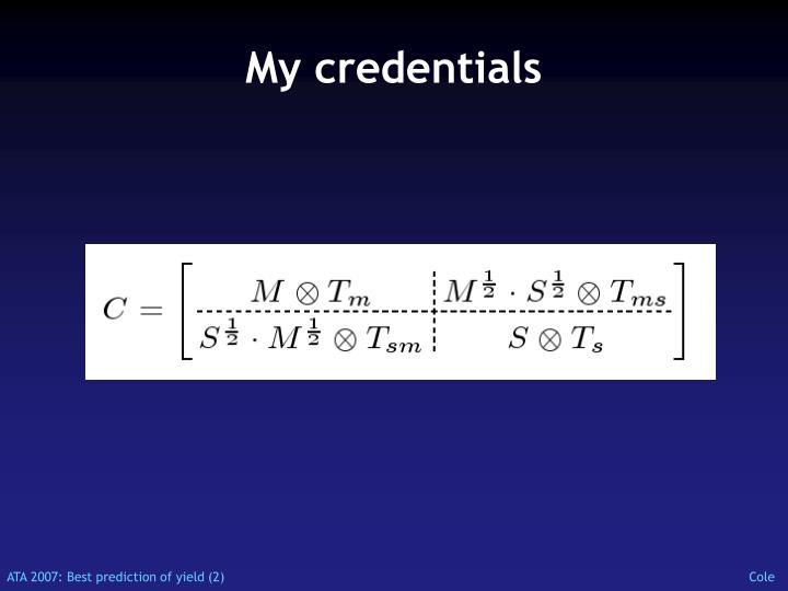My credentials