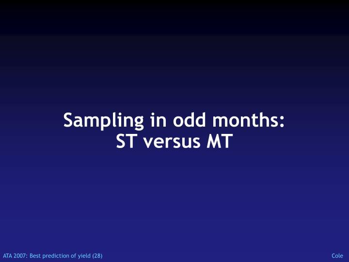 Sampling in odd months: