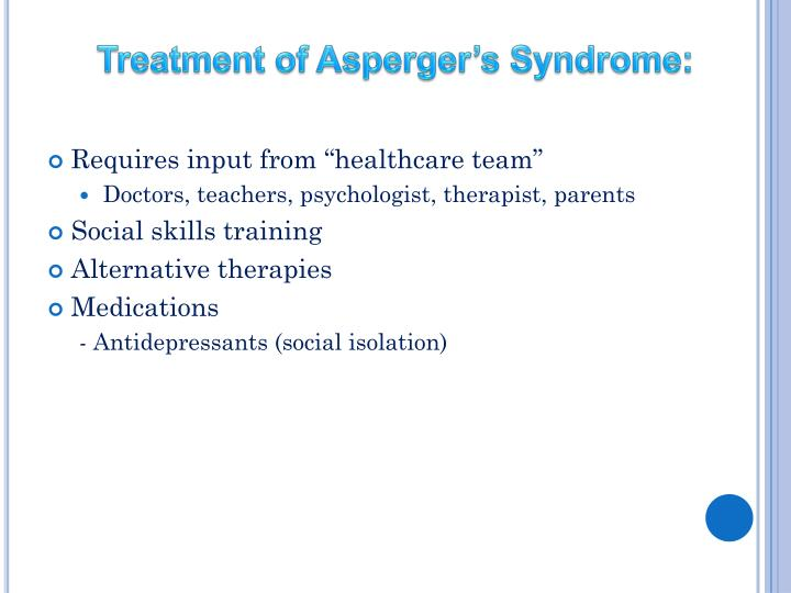 Treatment of Asperger's Syndrome: