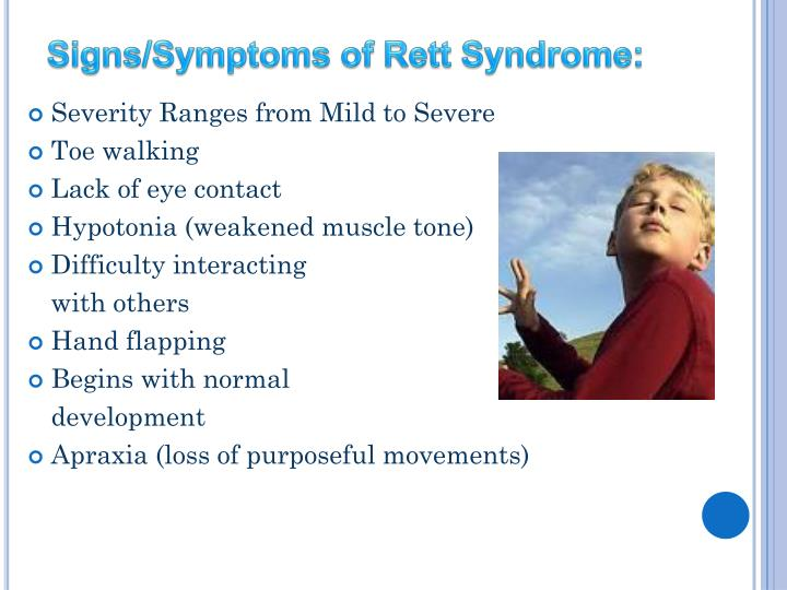 Signs/Symptoms of Rett Syndrome: