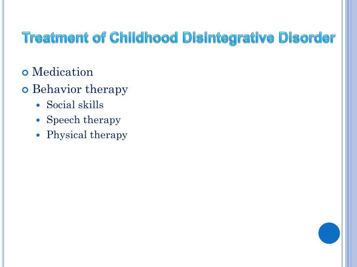 Treatment of Childhood Disintegrative Disorder
