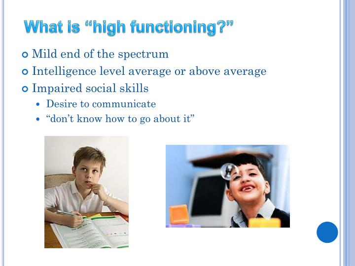 "What is ""high functioning?"""