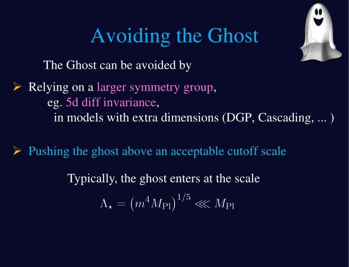 Avoiding the Ghost