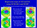 regression maps of ao and da using gcm k1 and ncep