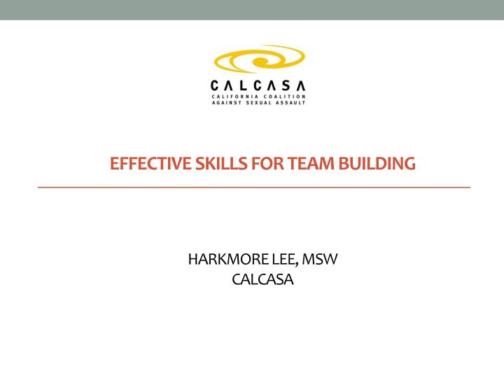 Effective skills for team building harkmore lee msw calcasa