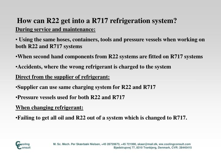 How can r22 get into a r717 refrigeration system