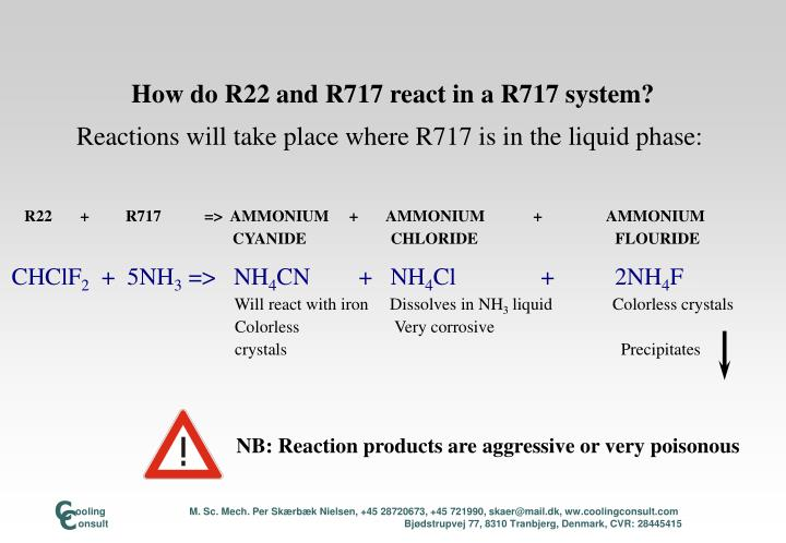 How do r22 and r717 react in a r717 system