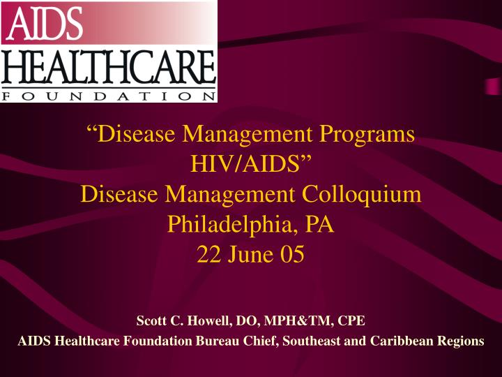 disease management programs hiv aids disease management colloquium philadelphia pa 22 june 05