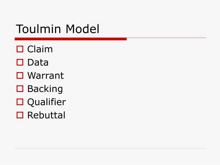 toulmin model Toulmin model of argument: the twentieth-century british philosopher stephen toulmin noticed that good, realistic arguments typically will consist of six parts.