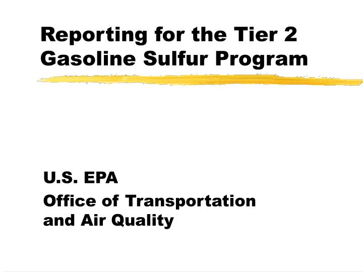 Reporting for the tier 2 gasoline sulfur program
