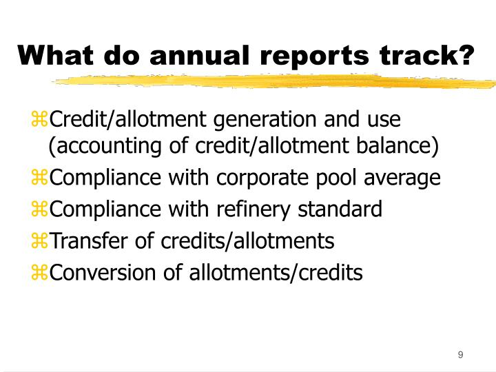 What do annual reports track?