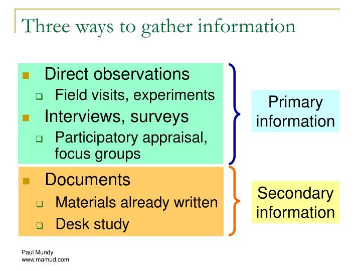 Three ways to gather information