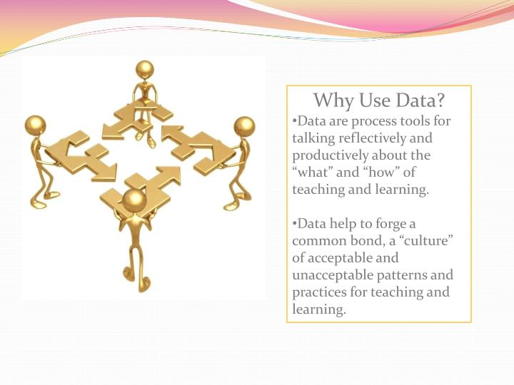 Why Use Data?