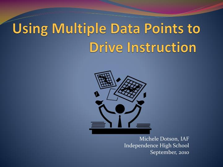Using multiple data points to drive instruction