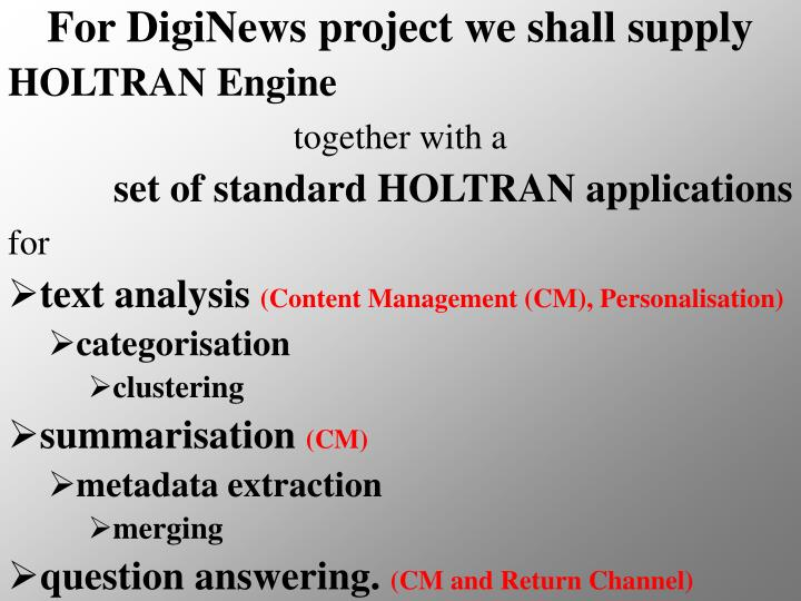 For DigiNews project we shall supply