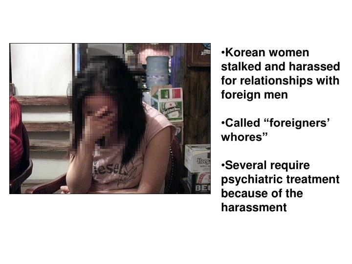 Korean women stalked and harassed for relationships with foreign men