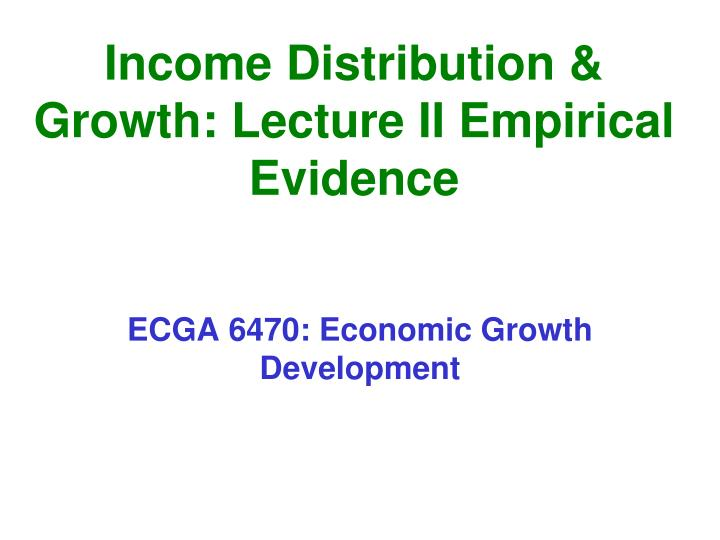 income distribution growth lecture ii empirical evidence n.