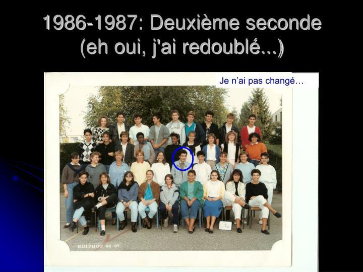 1986 1987 deuxi me seconde eh oui j ai redoubl