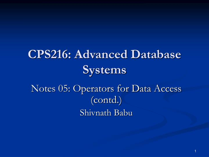 cps216 advanced database systems n.