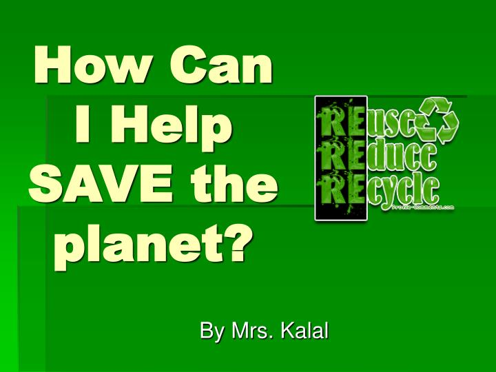 how can i help save the planet