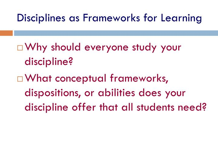 Disciplines as Frameworks for Learning