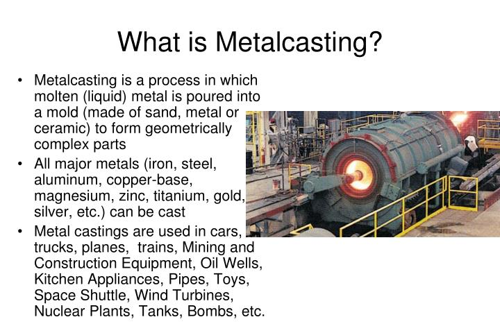 What is metalcasting