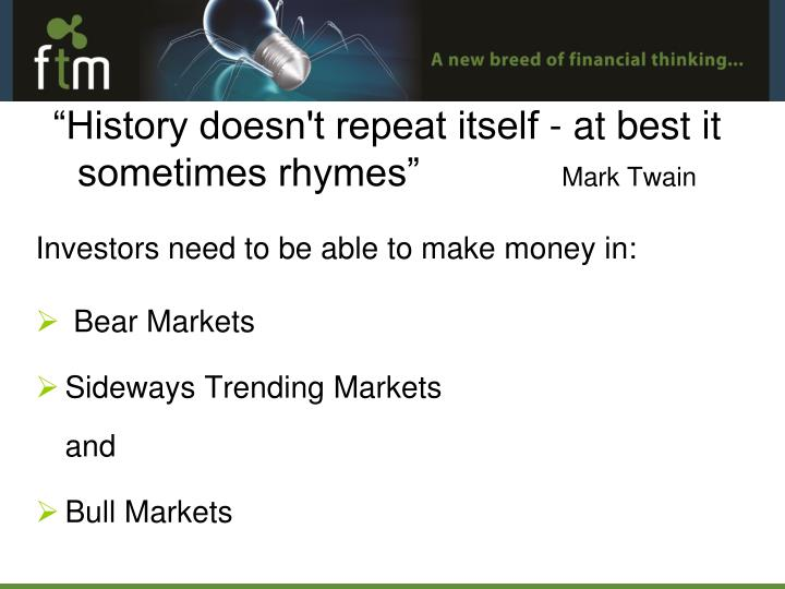 Investors need to be able to make money in: