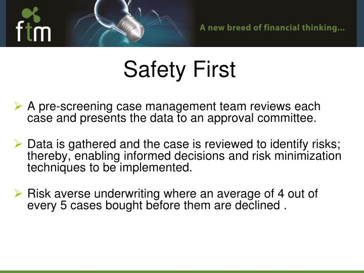 A pre-screening case management team reviews each case and presents the data to an approval committee.