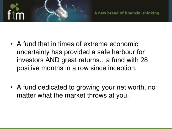 A fund that in times of extreme economic uncertainty has provided a safe harbour for investors AND g...