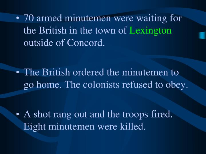 70 armed minutemen were waiting for the British in the town of