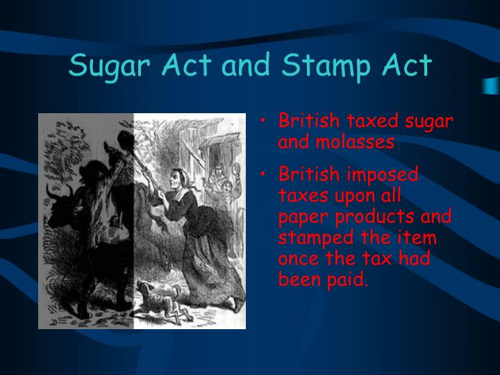 Sugar Act and Stamp Act