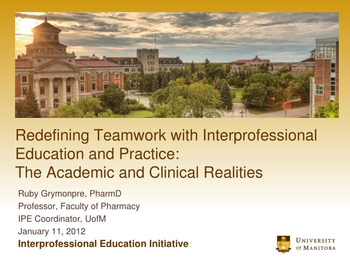 Redefining Teamwork with Interprofessional Education and Practice: