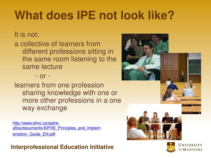 What does IPE not look like?
