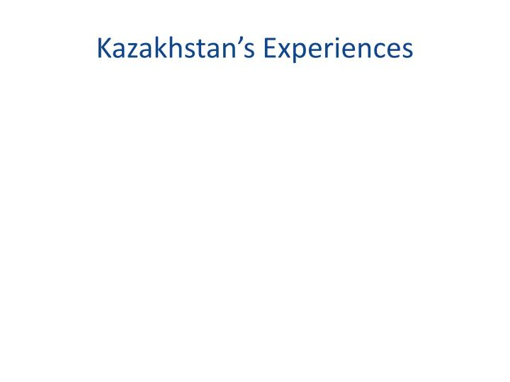 Kazakhstan's Experiences