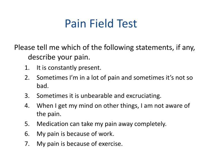Pain Field Test