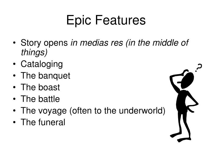 Epic features