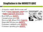 stagflation is the worst quiz1