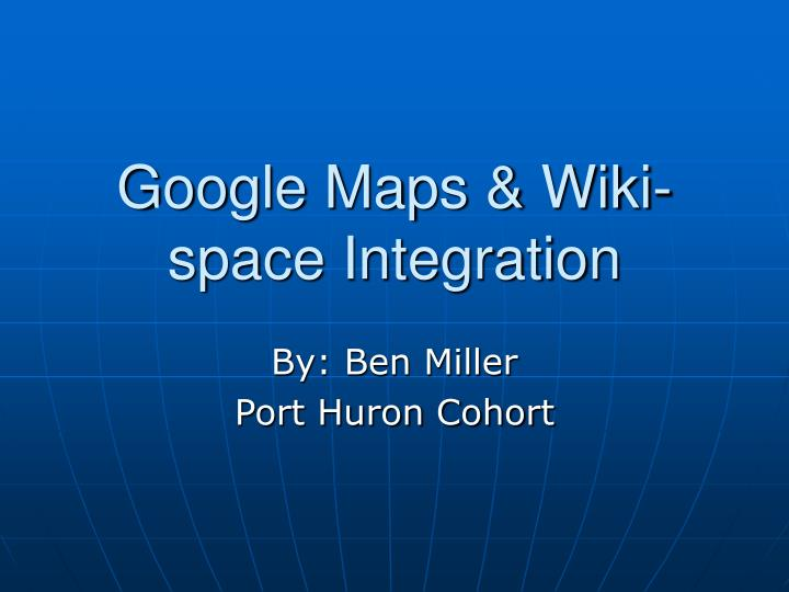 Google maps wiki space integration