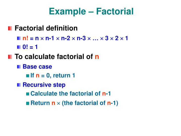 Example – Factorial