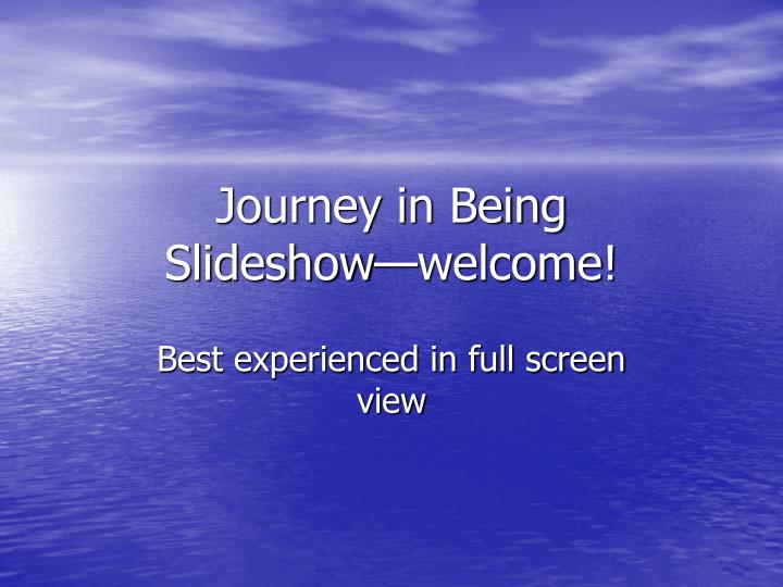 journey in being slideshow welcome n.