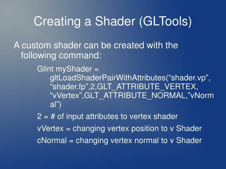 Creating a Shader (GLTools)