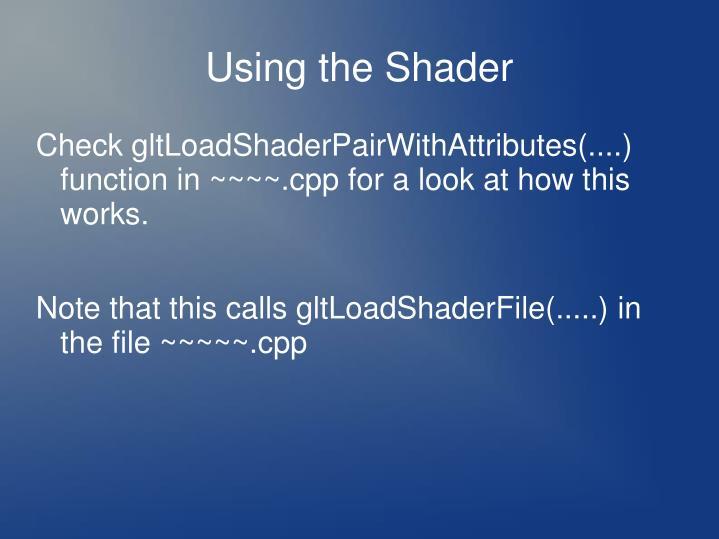 Using the Shader