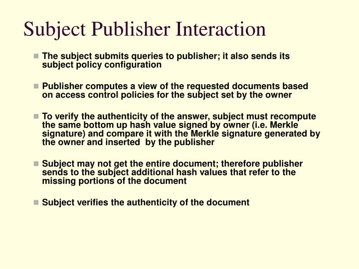 Subject Publisher Interaction